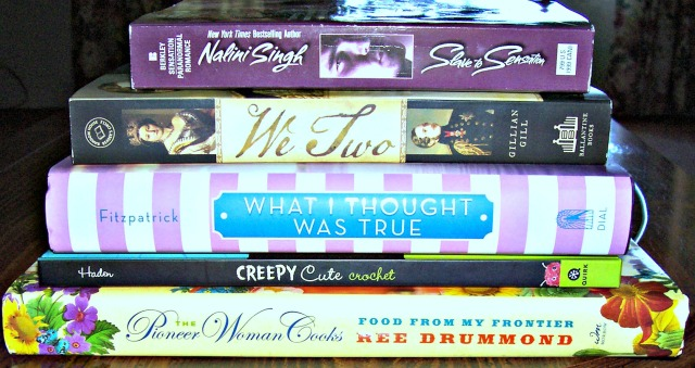 Top To Bottom: Slave To Sensation by Nalini Singh, We Two by Gillian Gill, What I Thought Was True by Huntley Fitzpatrick, Creepy Cute Crochet and The Pioneer Woman Cooks